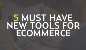 Ecommerce websites New tools
