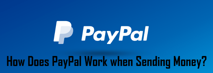 How Does PayPal Work when Sending Money