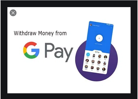 Withdraw money from Google Pay